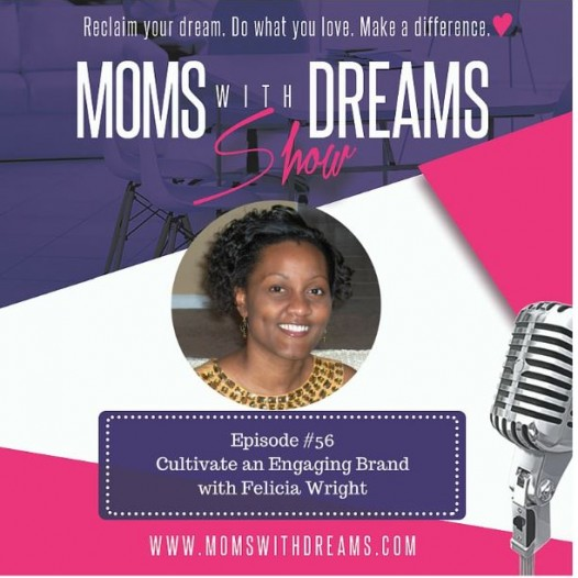 MWD 056: Cultivate an Engaging Brand with Felicia Wright
