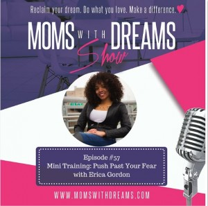 MWD 057: How to Push Past Your Fear with Erica Gordon