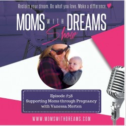 MWD 058: Supporting Moms through Pregnancy with Vanessa Merten