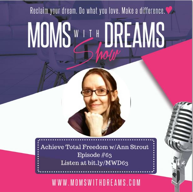 MWD 63: Achieve Total Freedom in Life & Business w/Ann Strout