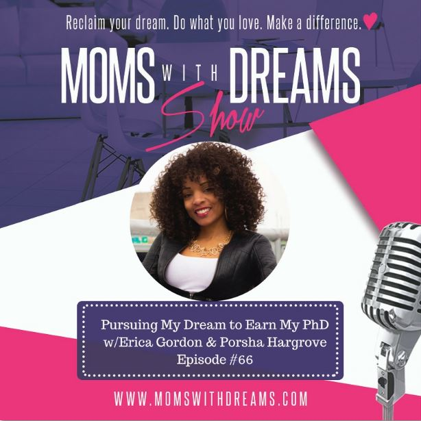 MWD 66: Pursuing My Dream to Earn My PhD with Erica Gordon & Porsha Hargrove