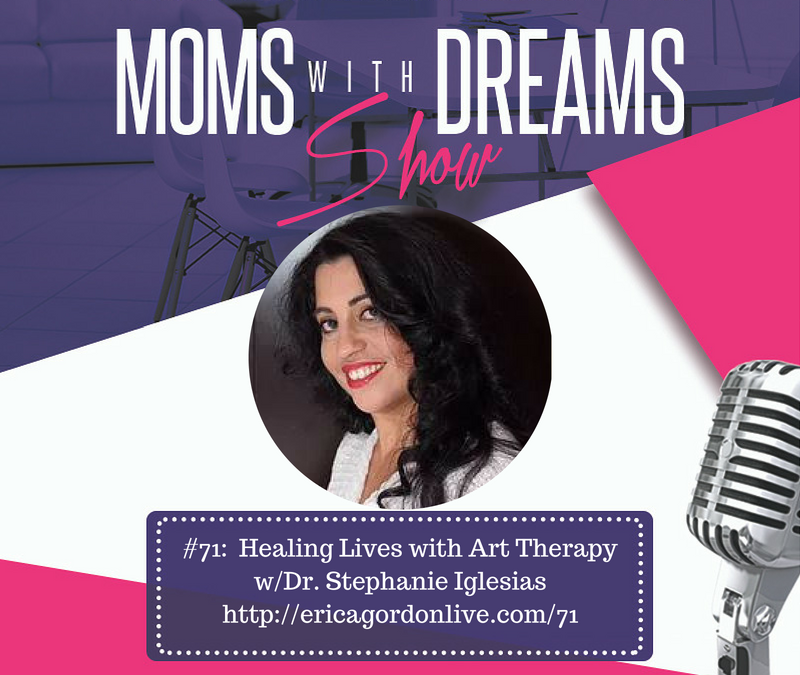 MWD 071: Healing Lives through Art Therapy w/Dr. Stephanie Iglesias