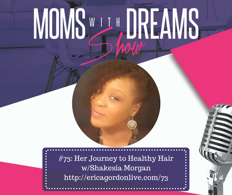 MWD 073: Her Journey to Healthy Hair w/Shakesia Morgan