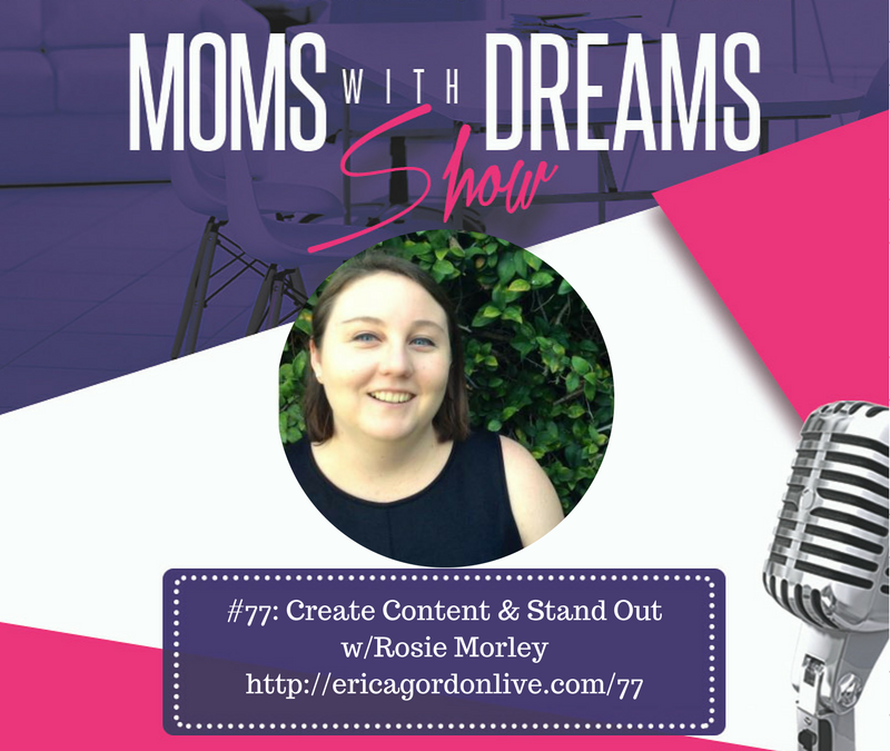 MWD 077: Create Content So You Can Stand Out w/Rosie Morley