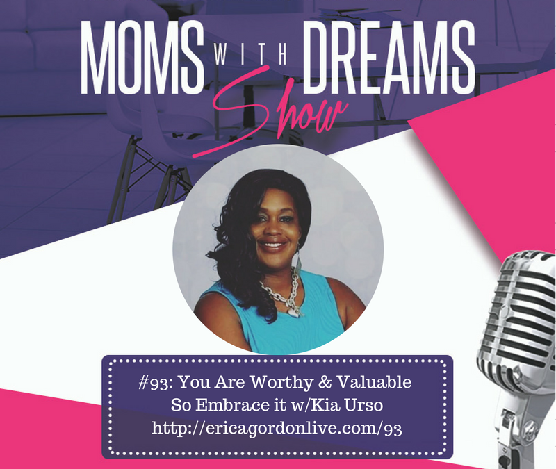 MWD 093: Own Your Personal Value & Inner Worth w/Kia Urso